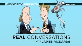 Real Conversations: Rickards, McCullough Unplugged On Fed