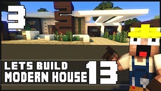 Minecraft Lets Build: Modern House 13 - Part 3 + Download