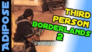 Borderlands 2 Third Person Mod Tutorial. 3rd Person Guide