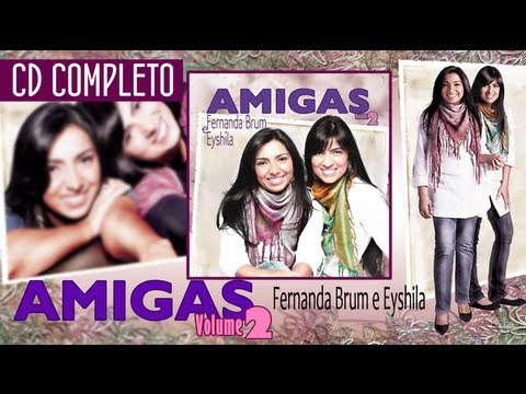 Amigas -  Volume 2 COMPLETO - Fernanda Brum e Eyshila