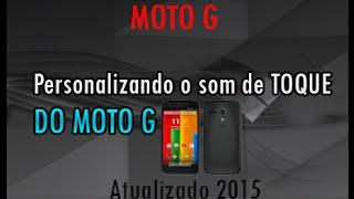 #1 MOTO-G / Como Botar Música Personalizada Em Toque De