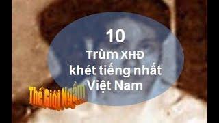 Điểm mặt 10 trùm xã hội đen khét tiếng nhất Việt Nam (Phần 2)