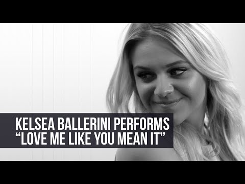 Kelsea Ballerini - 'Love Me Like You Mean It' (akoestisch)