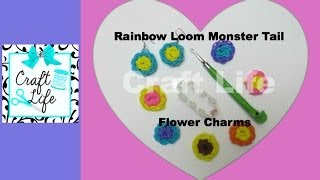 Craft Life Rainbow Loom Monster Tail Flower Charm Tutorial