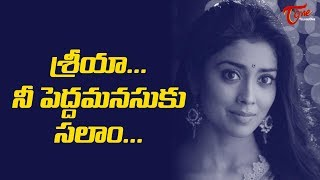 Shriya Saran Helping Hand For Bhumika..