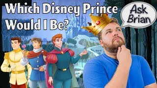 Which Disney Prince Would I Be? - Ask Brian