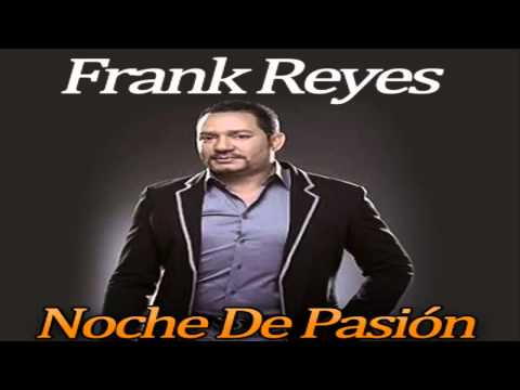 Frank Reyes Noche De Pasion (2014)