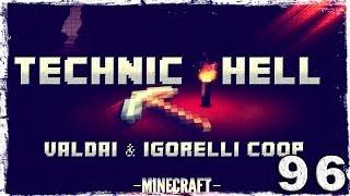 [Coop] Minecraft Technic Hell. #96: Слишком много крафта.
