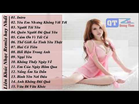 Liên Khúc Nhạc Trẻ Remix Hay Nhất Tháng 8- 2015 Nonstop - Việt Mix - Hối Hận Trong Anh