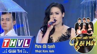 THVL   Hãy nghe tôi hát - Tập 9: Mưa đã tạnh - Nhật Kim Anh