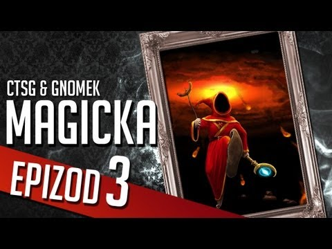 Magicka - Chapter 3 (CTSG87 &amp; Gamenomia)