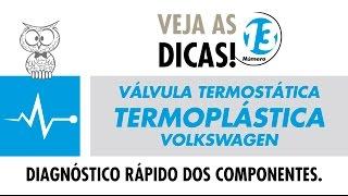 DICA MTE 13 – Válvula Termostática Volkswagen Termoplástica