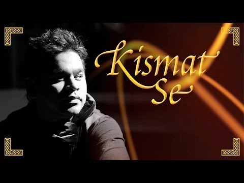 A.R. Rahman & Kapil Sibal - Kismat Se Full Video feat. Shreya Ghoshal Album Raunaq