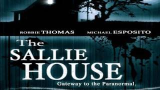 THE SALLIE HOUSE: The Most Haunted House In America