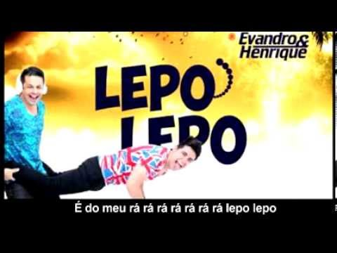 Lepo Lepo - Evandro e Henrique (LANÇAMENTO 2014 - LEGENDADO)
