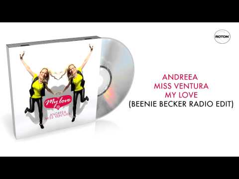 Andreea Miss Ventura - My Love (Beenie Becker Radio Edit)