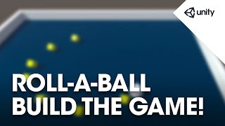 Unity 5 - Roll a Ball game - 8 of 8: Building the Game - Unity Official Tutorials