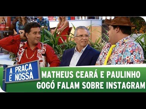 A Praça É Nossa (26/03/15) - Matheus Ceará e Paulinho Gogó falam sobre Instagram