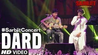 sarbjit, dard song, sonu nigam, SARBJIT Concert