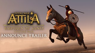 Total War: ATTILA - Empires of Sand Culture Pack Announce Trailer