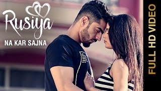 Rusiya Na Kar Sajna – Gurpreet Punjabi Video Download New Video HD