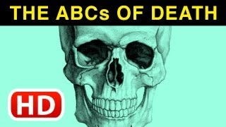 The ABCs Of Death (2012 2013) Official Trailer