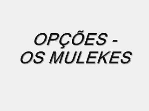 Opções - Os Mulekes