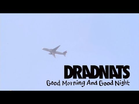 DRADNATS -Good Morning And Good Night(OFFICIAL VIDEO)