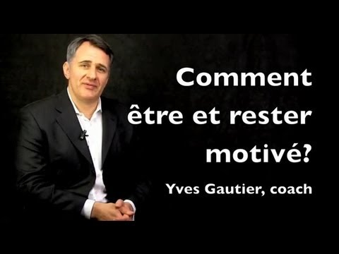 Comment se motiver, 5 conseils de motivation, par un coach en communication
