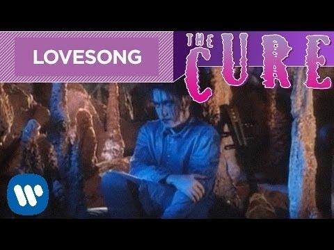 The Cure - Lovesong (Official Video), (not my text)