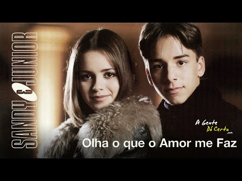 Sandy & Junior - Olha o Que o Amor Me Faz (Lyric Video)
