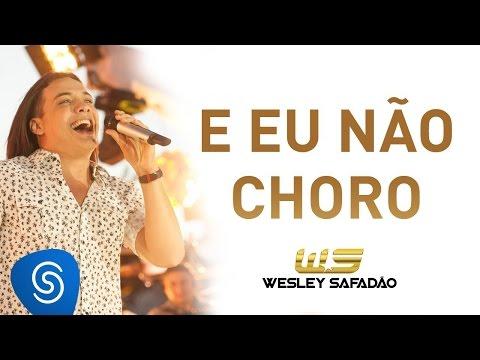 Wesley Safadão - E Eu Não Choro [Álbum Paradise]