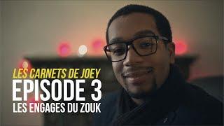 LES CARNETS DE @JoeFwi - LES ENGAGÉS DU ZOUK (ÉPISODE 3)