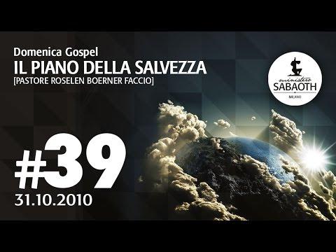 Domenica Gospel - 31 Ottobre 2010 - Il piano della salvezza - Pastore Roselen Faccio