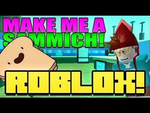 "ROBLOX Make me a SAMMICH, Me, along with a large group of people from Roblox play ""Make me a Sammich""! Suggested by Tyman80 on Roblox. Thanks for watching! Subscribe and join the adve..."