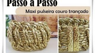 Passo a Passo #24 - Maxi Pulseira Fecho Imã|Couro trançado view on youtube.com tube online.
