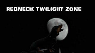 Redneck Twilight Zone!