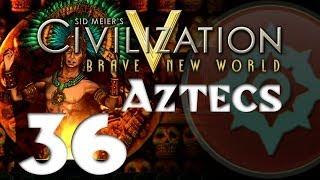 Civilization 5: Aztecs - Part 36
