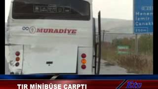 Manisa'da Tır Minibüs'e çarptı