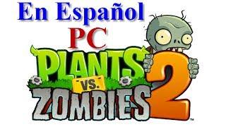 Plants Vs Zombies 2 Mundo Futuro Para PC Y Android