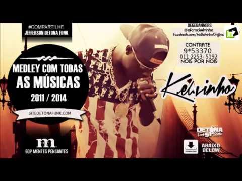 MC Kelvinho - Medley Foda Com Todas As Músicas 2011/2014 - EQP. Mentes Pensantes