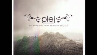Plej - Electronic Music From The Swedish Leftcoast