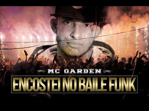 Mc Garden - Encostei No Baile Funk (Prod. Dj Nino)