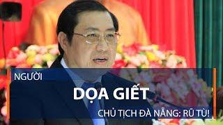 Người dọa giết Chủ tịch Đà Nẵng: Rũ tù! | VTC1