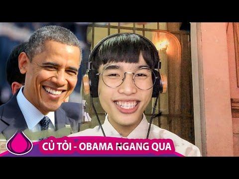 Obama Ngang Qua (Cơn Mưa Ngang Qua chế) - Củ Tỏi Mới