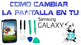 Como Cambiar La Pantalla En Tu Samsung Galaxy S4