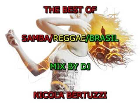 THE BEST OF SAMBA REGGAE BRASIL MIX DJ NICOLA BERTUZZI