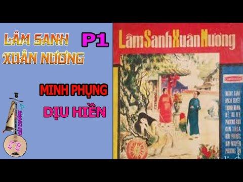 Cải Lương | Lâm Sanh Xuân Nương P1 | Minh Phụng | Dịu Hiền