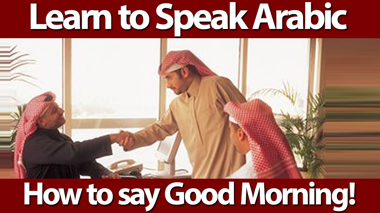Connections learn arabic how to say good morning in