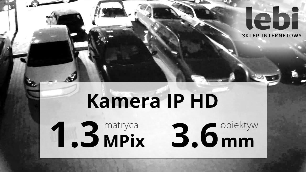 Kamera IP HD 1280*960 - Nagranie w nocy
